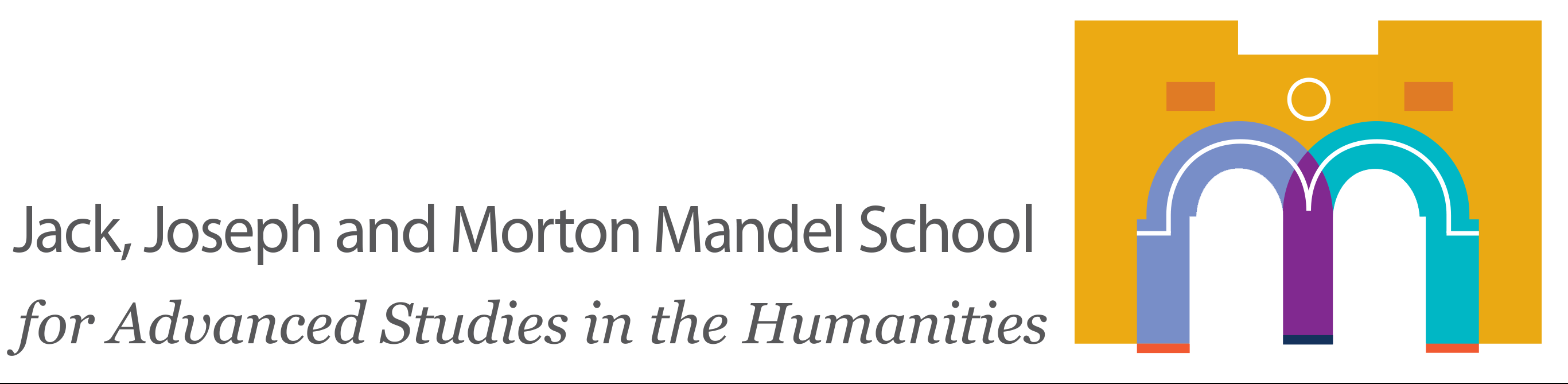 Jack, Joseph & Morton Mandel School for Advanced Studies in the Humanities